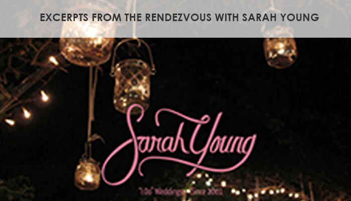 Excerpts from the rendezvous with Sarah Young