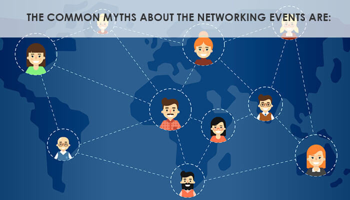The common myths about the networking events are: