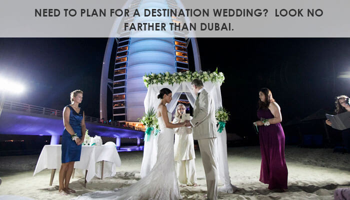 Need to plan for a destination wedding?  Look no farther than Dubai.