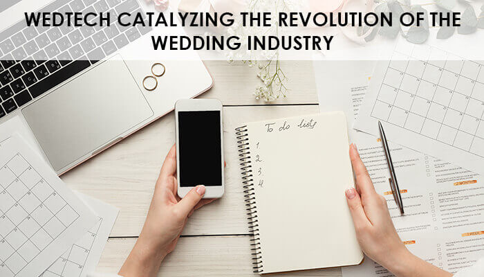 WedTech catalyzing the revolution of the Wedding Industry-26 Nov 2018