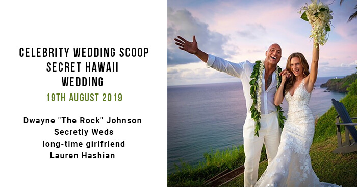 Celebrity Wedding  Scoop – Dwayne the rock Johnson weds girlfriend Lauren Hashian