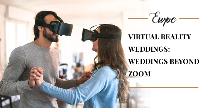 Virtual Reality Weddings: Weddings beyond Zoom